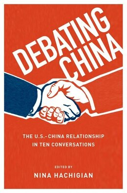 Book Debating China: The U.S.-China Relationship in Ten Conversations by Nina Hachigian