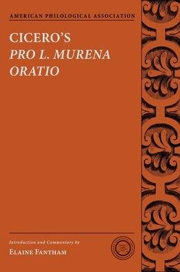 Book Ciceros Pro L. Murena Oratio by Elaine Fantham
