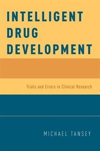 Book Intelligent Drug Development: Trials and Errors in Clinical Research by Michael Tansey
