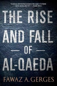 Book The Rise and Fall of Al-Qaeda by Fawaz A. Gerges