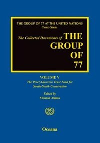 Book The Group of 77 at the United Nations: Volume V: The Perez-Guerrero Trust Fund for South-South… by Mourad Ahmia