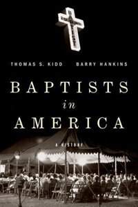 Book Baptists in America: A History by Thomas S. Kidd