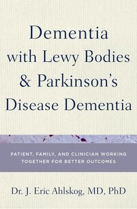 Dementia in Lewy Body and Parkinsons Disease Patients: Partnering with Your Doctor to Get the Most…