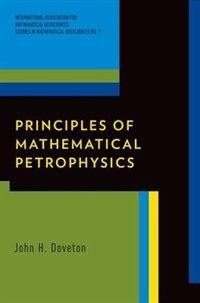 Book Principles of Mathematical Petrophysics by John H. Doveton
