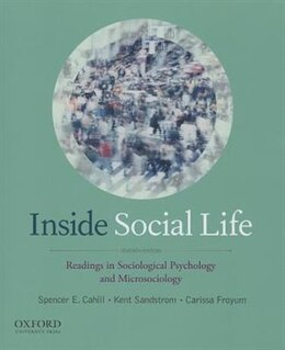 Book Inside Social Life: Readings in Sociological Psychology and Microsociology by Spencer Cahill