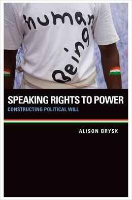 Book Speaking Rights to Power: Constructing Political Will by Alison Brysk