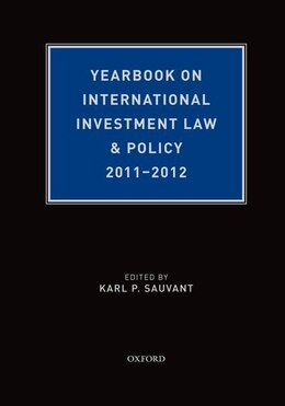 Book Yearbook on International Investment Law and Policy 2011-2012 by Karl P. Sauvant