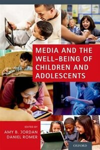 Book Media and the Well-Being of Children and Adolescents by Amy B. Jordan