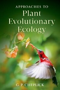 Book Approaches to Plant Evolutionary Ecology by G.P. Cheplick