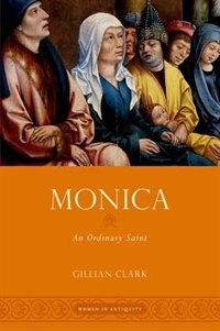 Book Monica: An Ordinary Saint by Gillian Clark