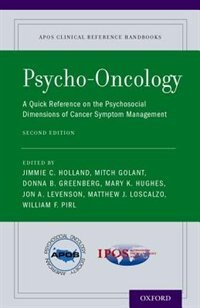 Book Psycho-Oncology: A Quick Reference on the Psychosocial Dimensions of Cancer Symptom Management by Jimmie C. Holland