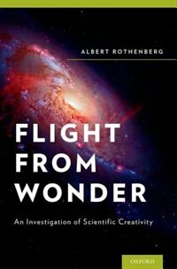 Book Flight from Wonder: An Investigation of Scientific Creativity by Albert Rothenberg