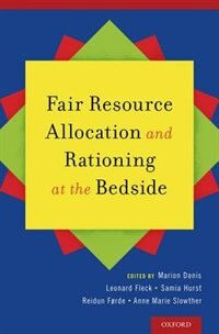 Book Fair Resource Allocation and Rationing at the Bedside by Marion Danis