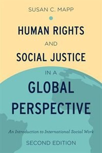 Book Human Rights and Social Justice in a Global Perspective: An Introduction to International Social… by Susan C. Mapp