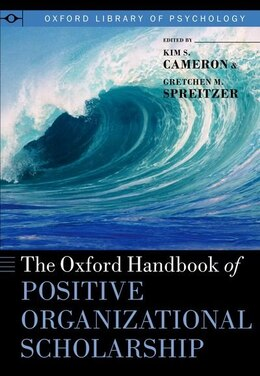 Book The Oxford Handbook of Positive Organizational Scholarship by Kim S. Cameron