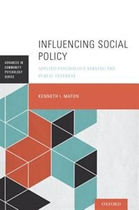 Book Influencing Social Policy: Applied Psychology Serving the Public Interest by Kenneth I. Maton