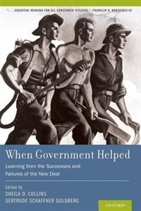 Book When Government Helped: Learning from the Successes and Failures of the New Deal by Sheila Collins