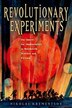 Revolutionary Experiments: The Quest for Immortality in Bolshevik Science and Fiction by Nikolai Krementsov