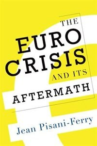 Book The Euro Crisis and Its Aftermath by Jean Pisani-Ferry