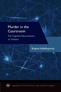 Book Murder in the Courtroom: The Cognitive Neuroscience of Violence by Brigitte Vallabhajosula