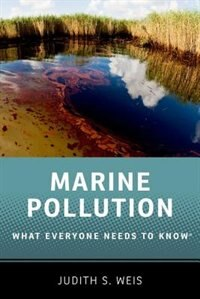 Book Marine Pollution: What Everyone Needs to Know by Judith S. Weis