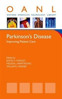 Book Parkinsons Disease: Improving Patient Care by Jason S. Hawley