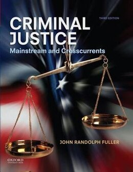 Book Criminal Justice: Mainstream and Crosscurrents by John Randolph Fuller
