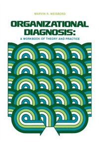 Book Organizational Diagnosis: A Workbook Of Theory And Practice by M. R. Weisbord
