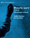 Postscript Language Tutorial And Cookbook by Na Adobe Systems, Inc.