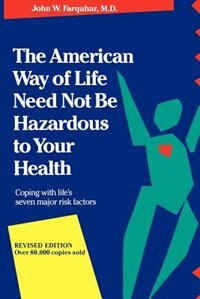 Book The American Way of Life Need Not Be Hazardous to Your Health by John W. Farquhar