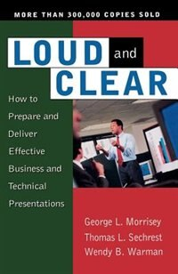 Book Loud And Clear: How To Prepare And Deliver Effective Business And Technical Presentations, Fourth… by George L. Morrisey