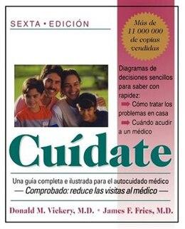 Book Cuidate: Una Guia Completa E Ilustrada Para El Autocuidado Medico (sexta Edicion) by Donald M. Vickery