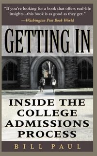 Book Getting In: Inside The College Admissions Process by Bill Paul