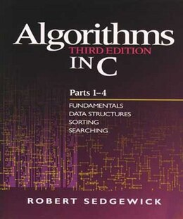 Book Algorithms in C, Parts 1-4: Fundamentals, Data Structures, Sorting, Searching by Robert Sedgewick