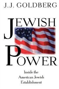 Book Jewish Power: Inside The American Jewish Establishment by J. J. Goldberg