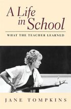 A Life in School: What The Teacher Learned
