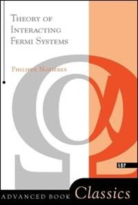 Book Theory Of Interacting Fermi Systems: THEORY INTERACTING FERMI SYS P by Philippe Nozieres