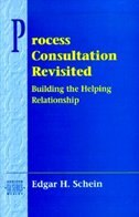 Book Process Consultation Revisited: Building the Helping Relationship (Prentice Hall Organizational… by Edgar H. Schein