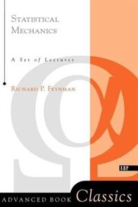 Book Statistical Mechanics: A Set Of Lectures by Richard P. Feynman