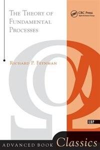 Theory Of Fundamental Processes: THEORY OF FUNDAMENTAL PROC