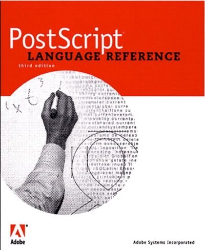 Postscript Language Reference by -- Adobe Systems, Inc.