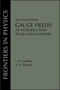Book Gauge Fields: An Introduction To Quantum Theory, Second Edition by L. D. Faddeev