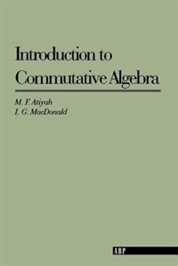 Book Introduction To Commutative Algebra by Michael Atiyah