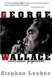 Book George Wallace: American Populist by Stephan Lesher