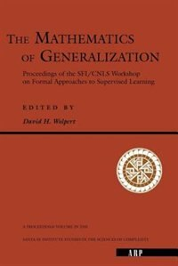 Book The Mathematics Of Generalization: MATHEMATICS OF GENERALIZATION by David H. Wolpert