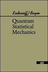 Book Quantum Statistical Mechanics by Leo P. Kadanoff