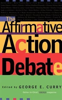 Book The Affirmative Action Debate: AFFIRMATIVE ACTION DEBATE by George Curry