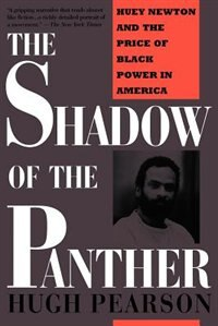 Book Shadow Of The Panther: Huey Newton And The Price Of Black Power In America by Hugh Pearson
