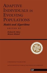 Book Adaptive Individuals In Evolving Populations: Models And Algorithms by Richard K. Belew