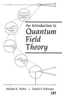 Book An Introduction To Quantum Field Theory by Michael E. Peskin
